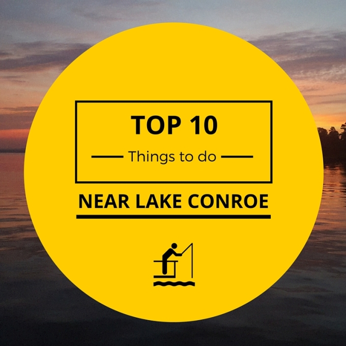 Top 10 Things to do Near Lake Conroe