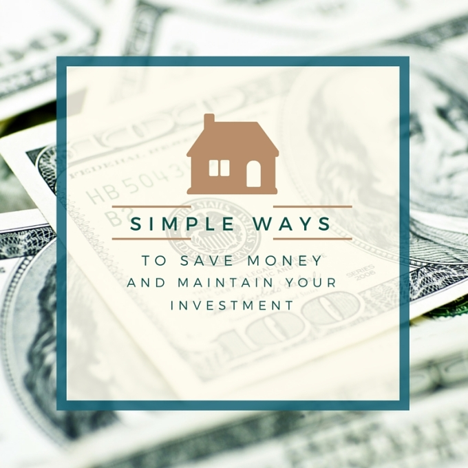 Simple Ways to Save Money and Maintain Value in Your Home